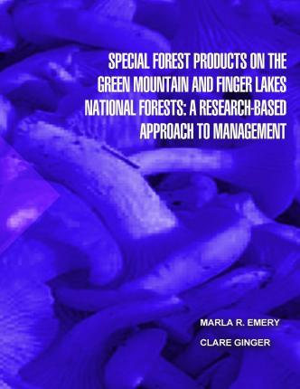 Special Forest Products on the Green Montain and Finger Lakes National Forests