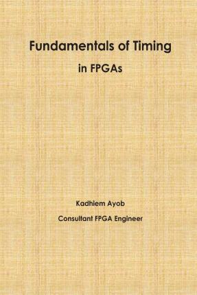 Fundamentals of Timing in FPGAs