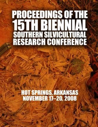 Proceedings of the 15th Biennial Southern Silvicultural Research Conference