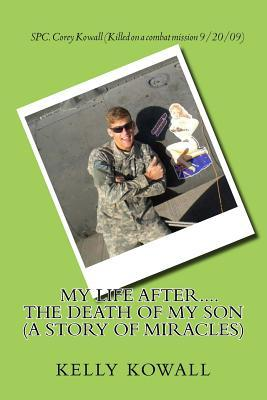 My Life After... the Death of My Son (a Story of Miracles)