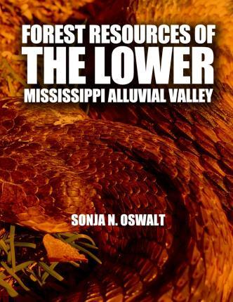 Forest Resources of the Lower Mississippi Alluvial Valley