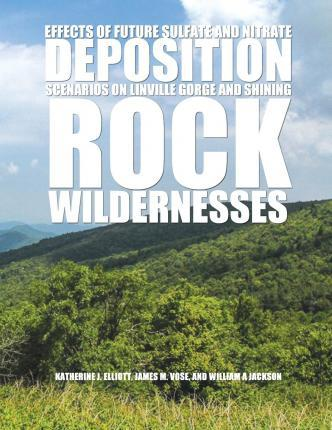 Effects of Future Sulfate and Nitrate Deposition Scenarios on Linville Gorge and Shining Rock Wildernesses