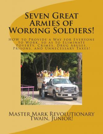 Seven Great Armies of Working Soldiers!