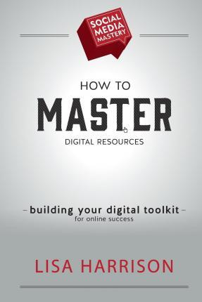 How to Master Digital Resources