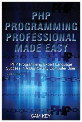 PHP Programming Professional Made Easy