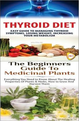 Thyroid Diet & the Beginners Guide to Medicinal Plants
