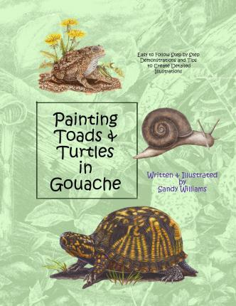 Painting Toads & Turtles in Gouache
