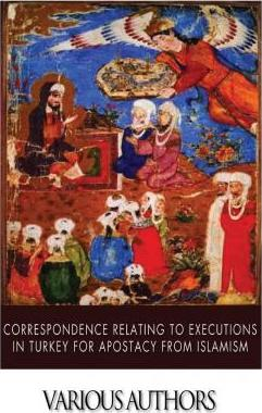 Correspondence Relating to Executions in Turkey for Apostacy from Islamism