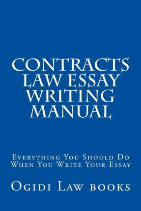 Contracts Law Essay Writing Manual