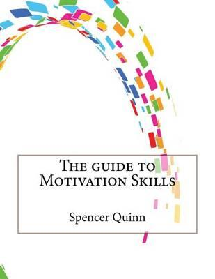 The Guide to Motivation Skills