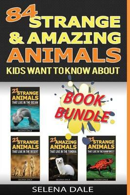 84 Strange and Amazing Animals Kids Want to Know about