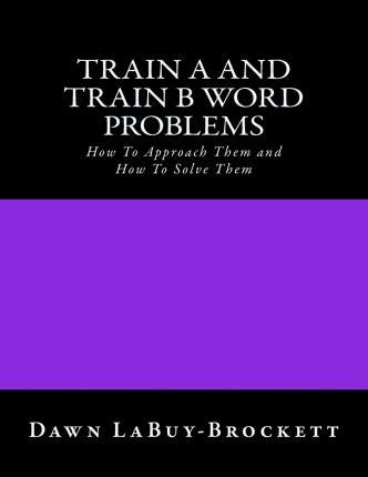 Train A and Train B Word Problems