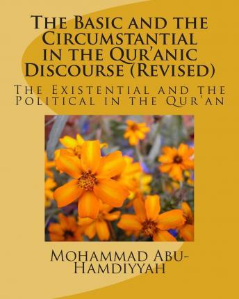 The Basic and the Circumstantial in the Qur'anic Discourse (Revised)