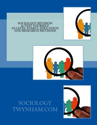 Sociology as Revision & Test Yourself on Family, Education and Research Methods