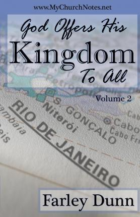 God Offers His Kingdom to All Vol. 2