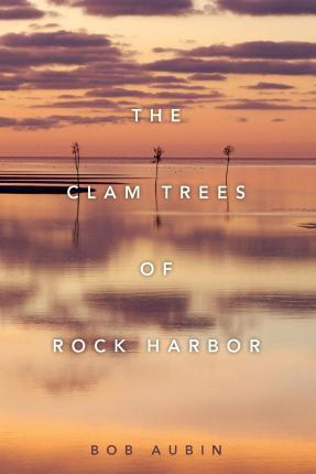 The Clam Trees of Rock Harbor