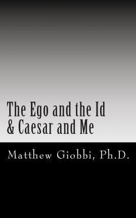The Ego and the Id & Caesar and Me
