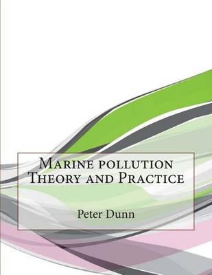Marine Pollution Theory and Practice
