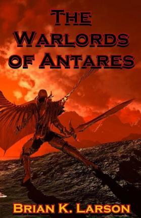 The Warlords of Antares
