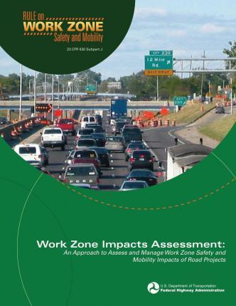 Work Zone Impacts Assessment