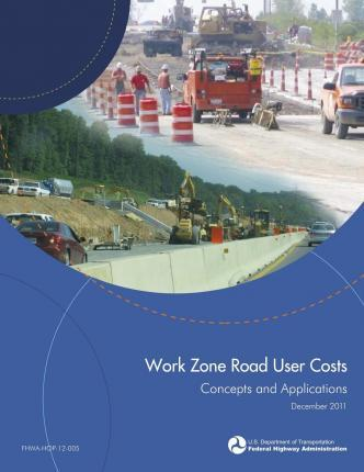 Work Zone Road User Costs