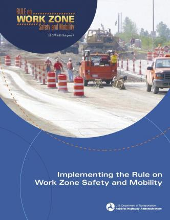 Implementing the Rule on Work Zone Safety and Mobility