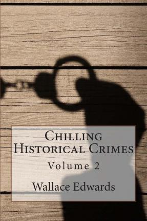 Chilling Historical Crimes