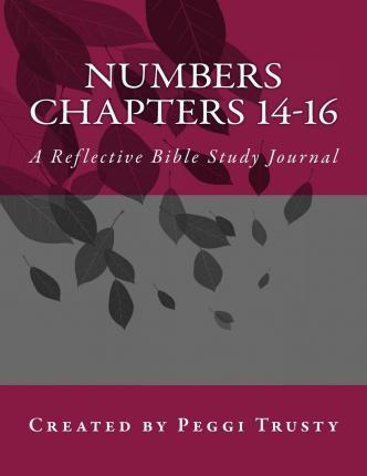 Numbers, Chapters 14-16