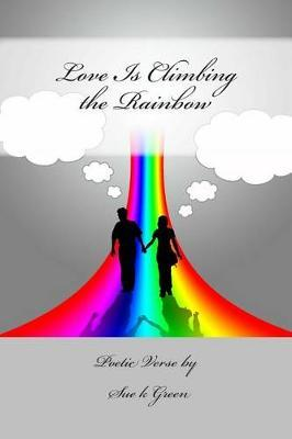 Love Is Climbing the Rainbow