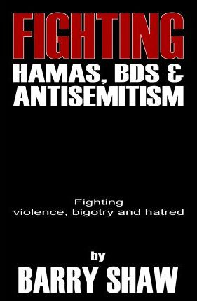 Fighting Hamas, Bds and Anti-Semitism