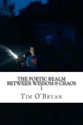 The Poetic Realm Between Wisdom & Chaos, 1