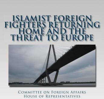 Islamist Foreign Fighters Returning Home and the Threat to Europe