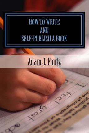 How to Write and Self-Publish a Book