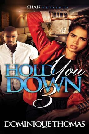 Hold You Down 3