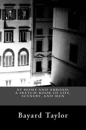 At Home and Abroad; A Sketch-Book of Life, Scenery, and Men