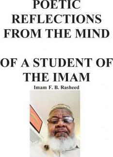 Poetic Reflections from the Mind of a Student of the Imam