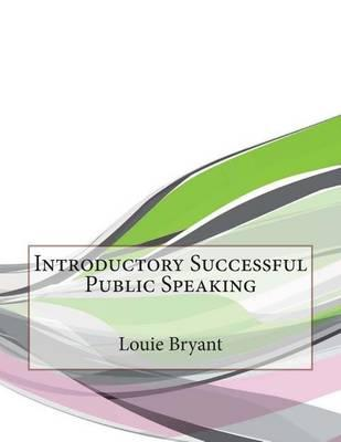 Introductory Successful Public Speaking