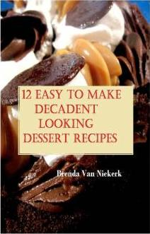 12 Easy to Make Decadent Looking Dessert Recipes