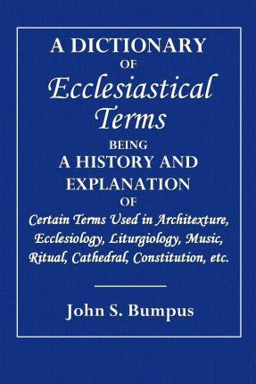 A Dictionary of Ecclesiastical