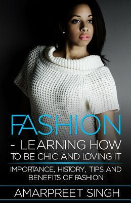 Fashion -learning How to Be Chic and Loving It