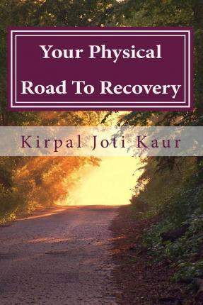 Your Physical Road to Recovery