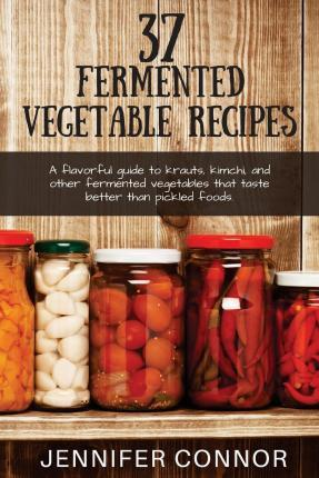 37 Fermented Vegetable Recipes