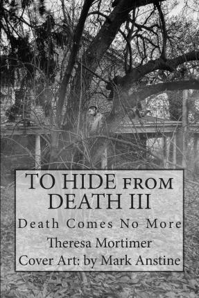 To Hide from Death III