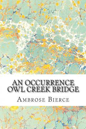 An Occurrence Owl Creek Bridge