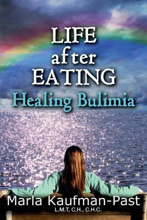 Life After Eating Healing Bulimia