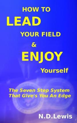 How to Lead Your Field & Enjoy Yourself