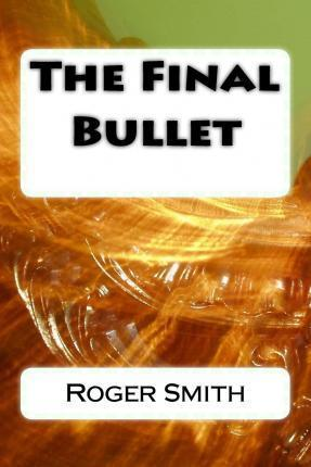 The Final Bullet
