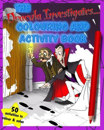 The Dracula Investigates... Colouring and Activity Book