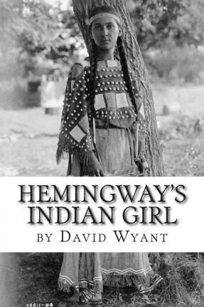 Hemingway's Indian Girl