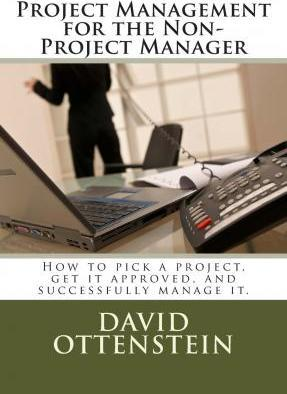 Project Management for the Non-Project Manager
